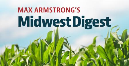 Max Armstrong's Midwest Digest
